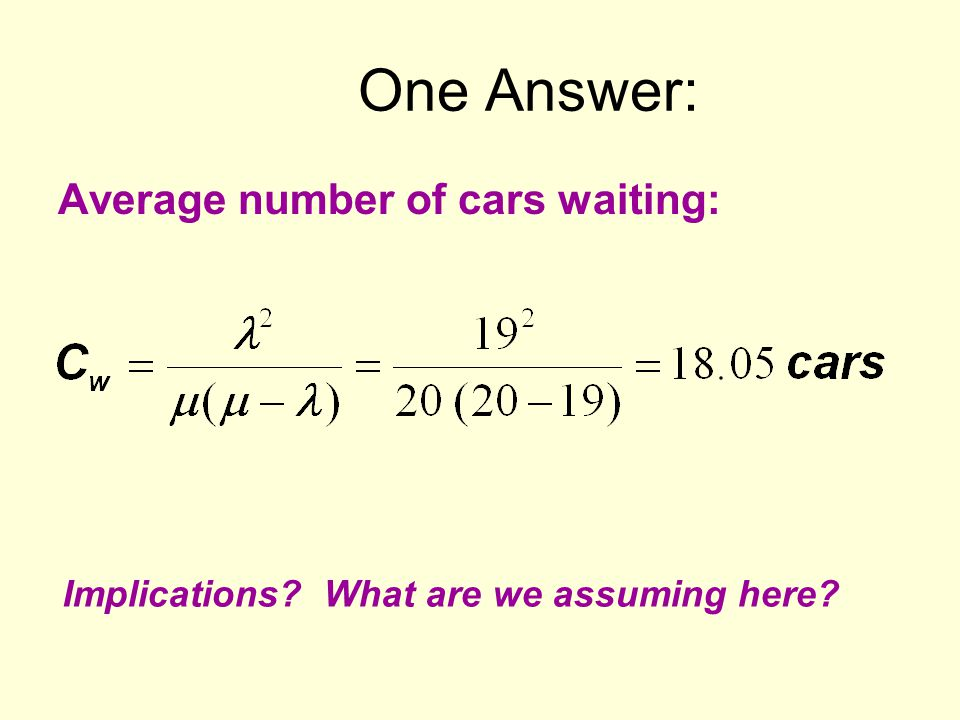One Answer: Average number of cars waiting: