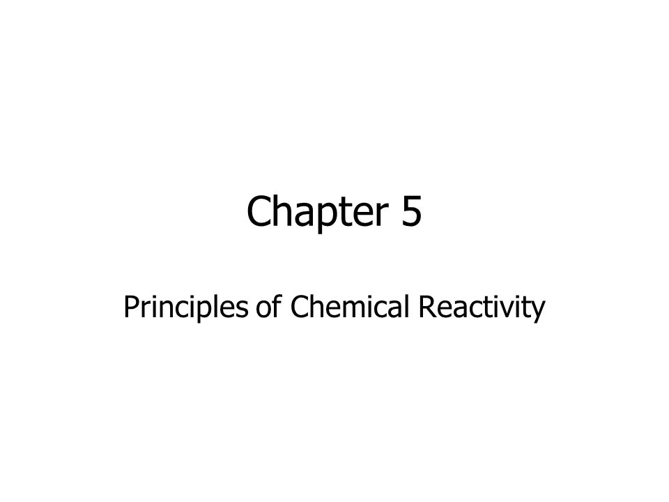 Principles of Chemical Reactivity