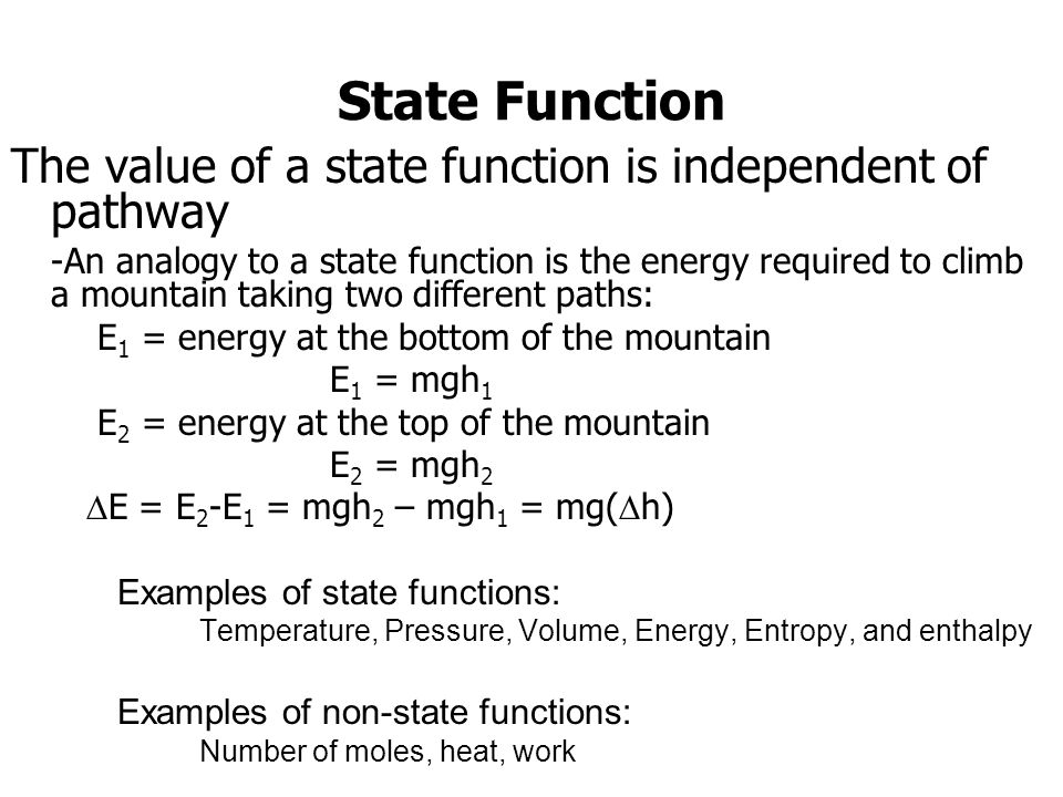 State Function The value of a state function is independent of pathway