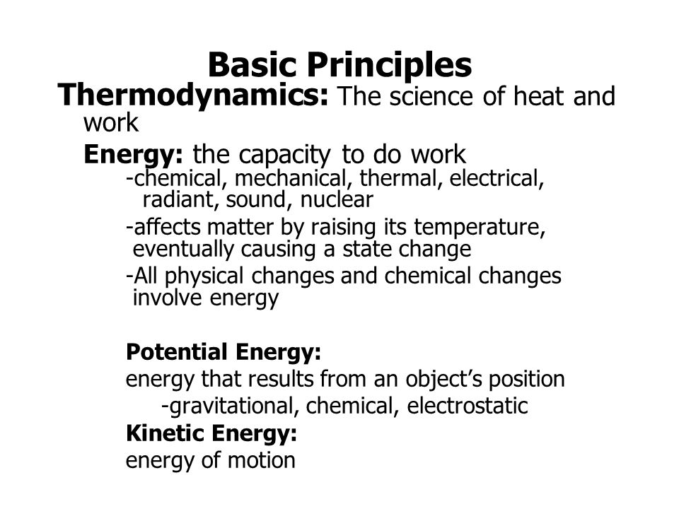 Basic Principles Thermodynamics: The science of heat and work