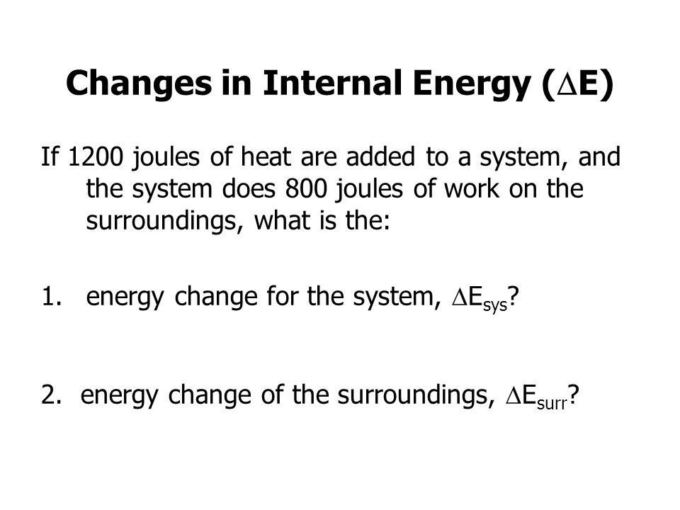 Changes in Internal Energy (E)