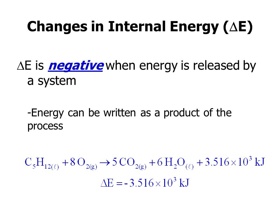Changes in Internal Energy (E)