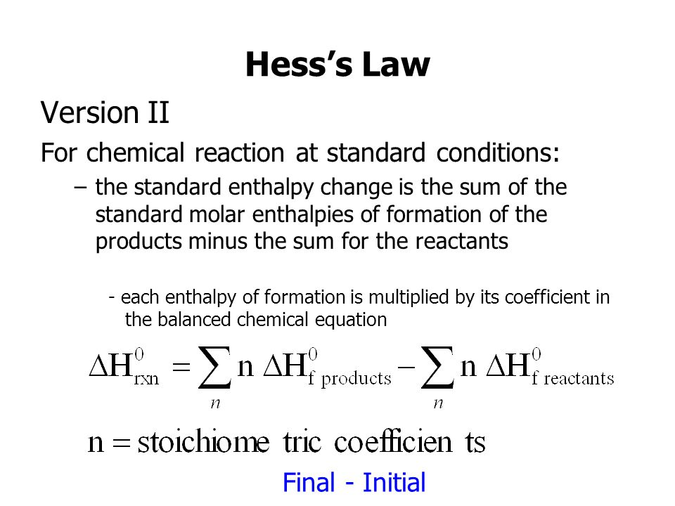 Hess's Law Version II For chemical reaction at standard conditions: