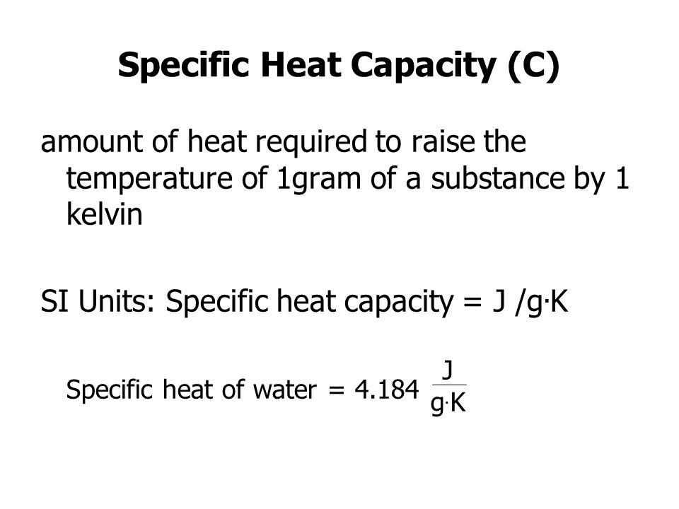 Specific Heat Capacity (C)