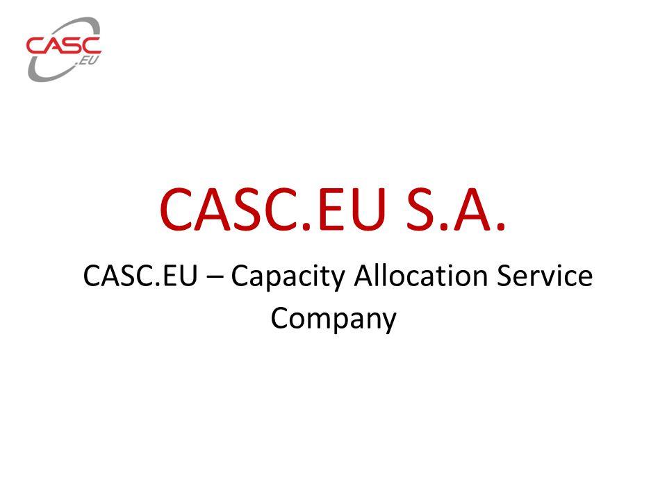 CASC.EU S.A. CASC.EU – Capacity Allocation Service Company