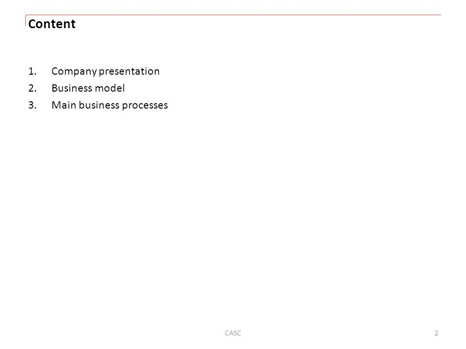 Content Company presentation Business model Main business processes