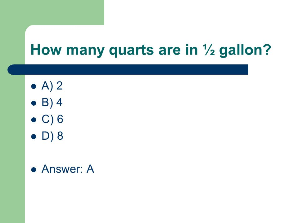 How many quarts are in ½ gallon