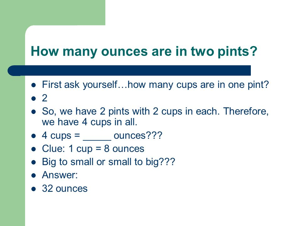 How many ounces are in two pints