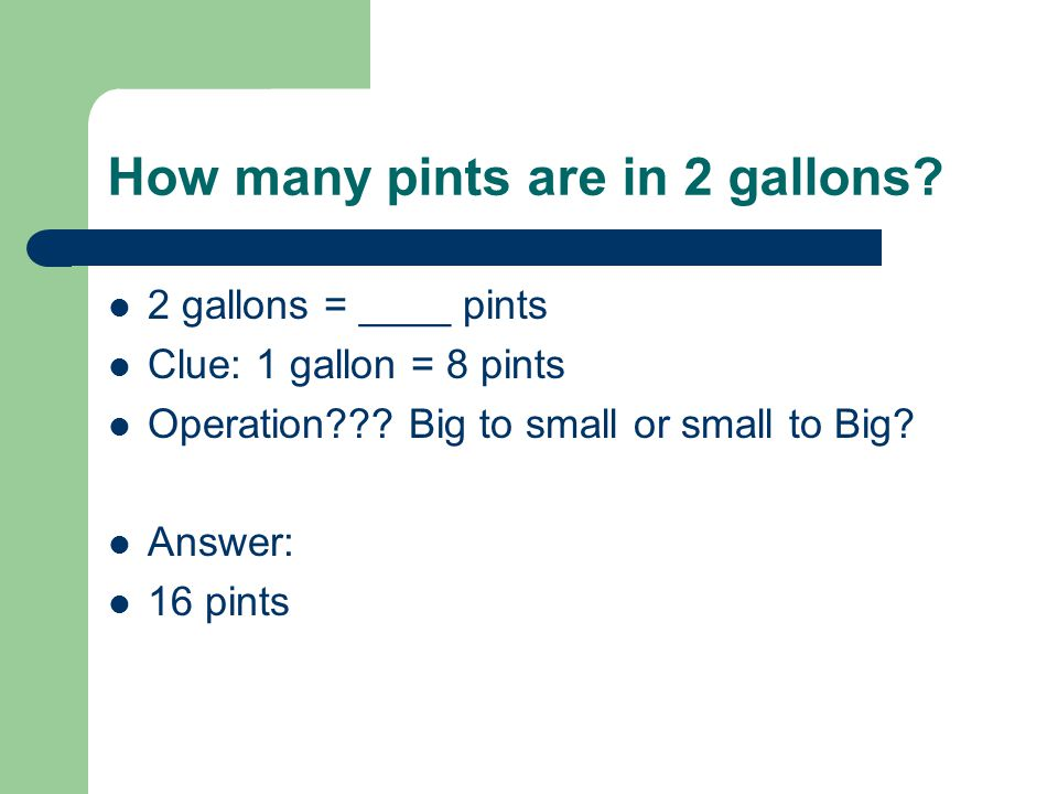 How many pints are in 2 gallons