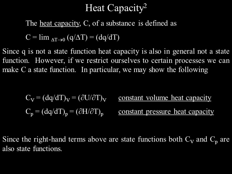 Heat Capacity2 The heat capacity, C, of a substance is defined as