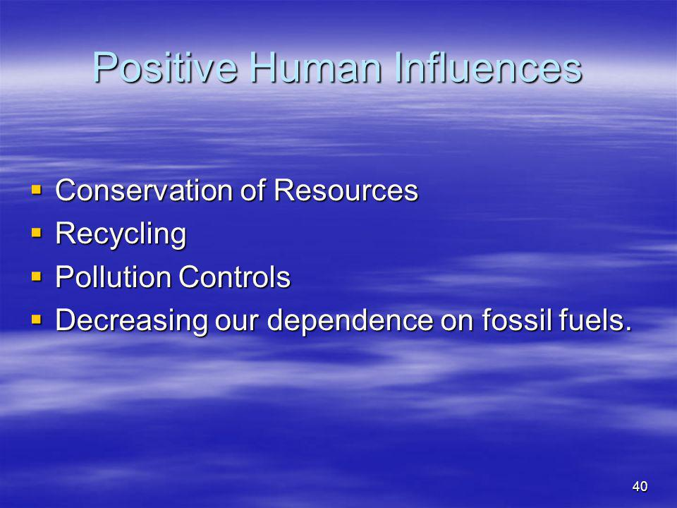 Positive Human Influences