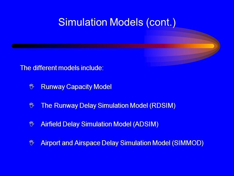 Simulation Models (cont.)