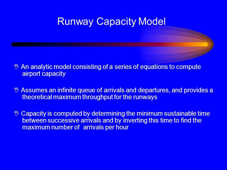 Runway Capacity Model I An analytic model consisting of a series of equations to compute airport capacity.
