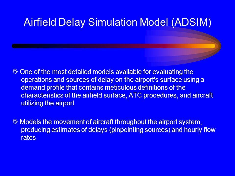 Airfield Delay Simulation Model (ADSIM)
