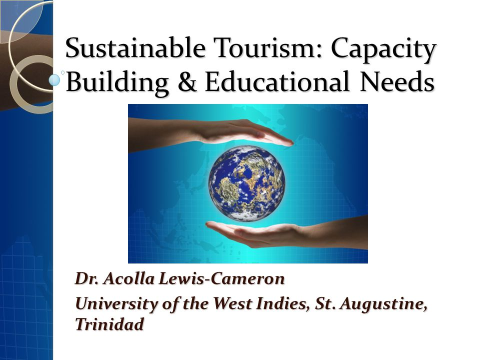 Sustainable Tourism: Capacity Building & Educational Needs