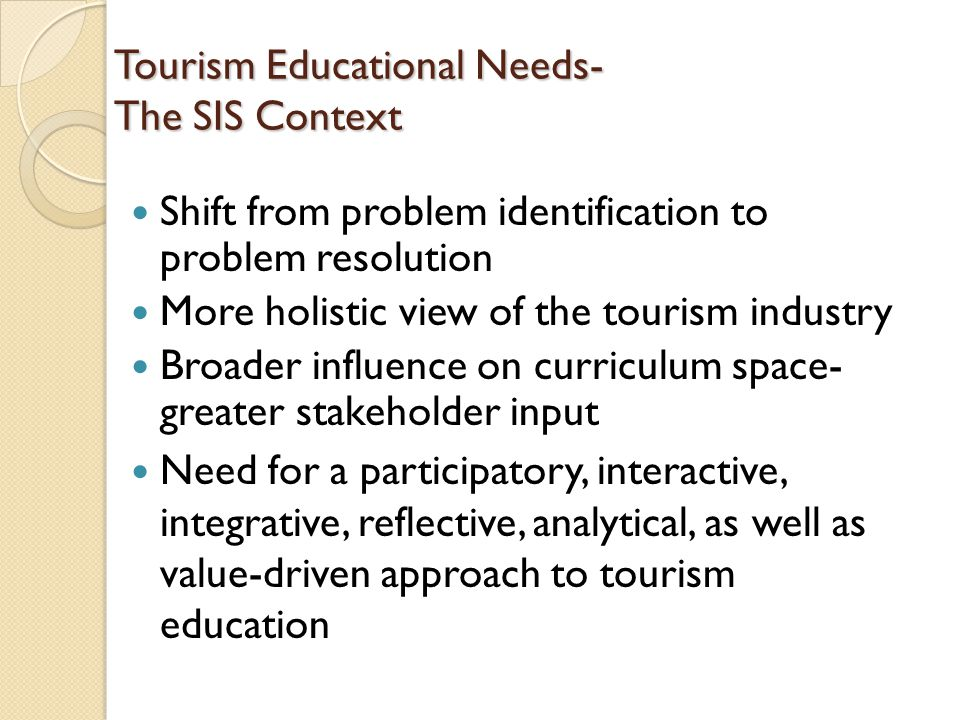 Tourism Educational Needs- The SIS Context