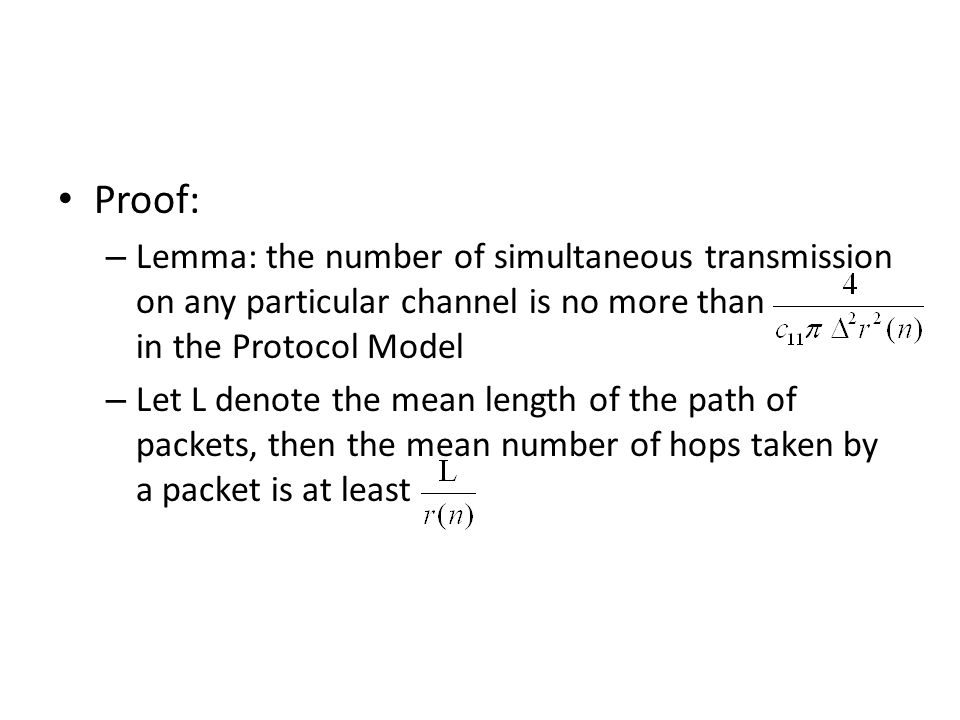 Proof: Lemma: the number of simultaneous transmission on any particular channel is no more than in the Protocol Model.