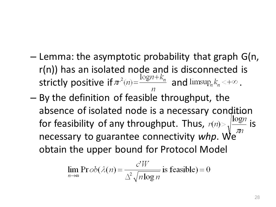 Lemma: the asymptotic probability that graph G(n, r(n)) has an isolated node and is disconnected is strictly positive if and .