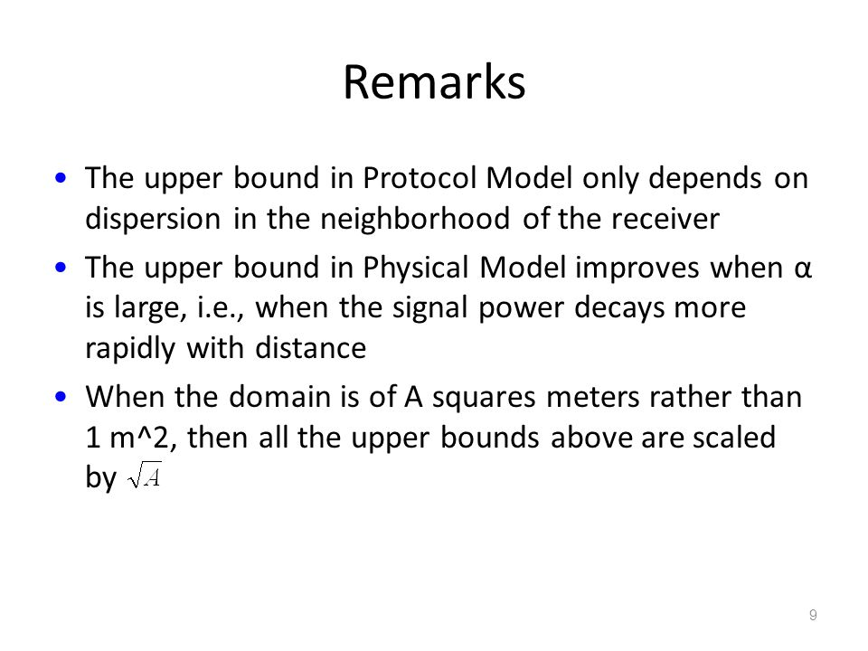 Remarks The upper bound in Protocol Model only depends on dispersion in the neighborhood of the receiver.