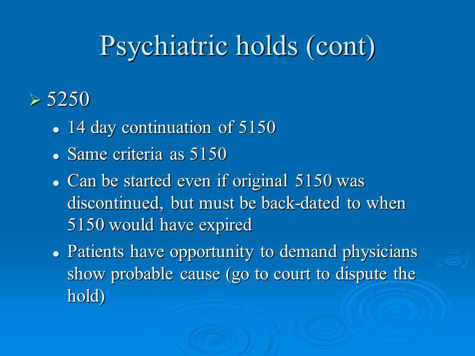 Psychiatric holds (cont)
