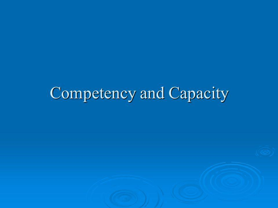 Competency and Capacity