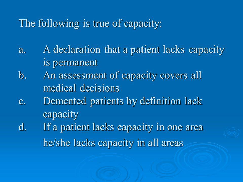 The following is true of capacity: a