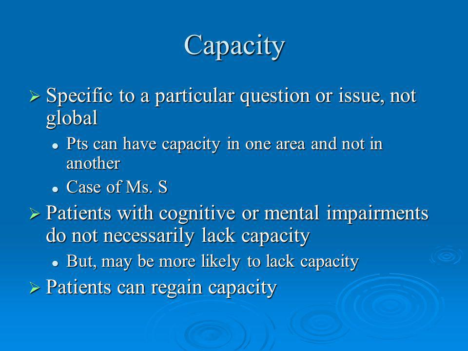 Capacity Specific to a particular question or issue, not global