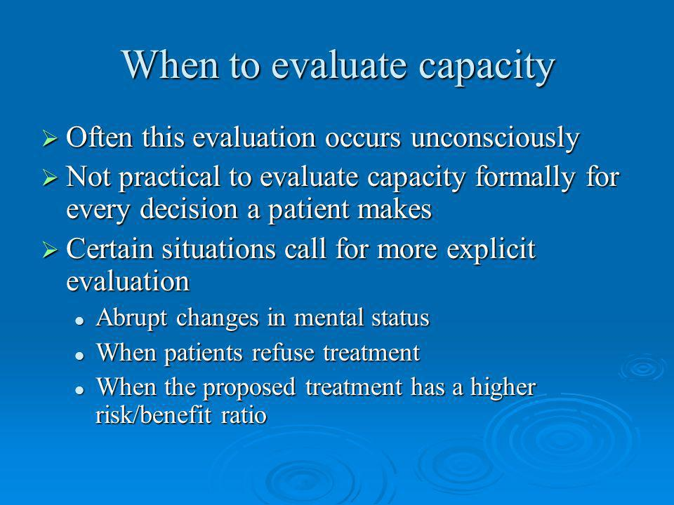 When to evaluate capacity