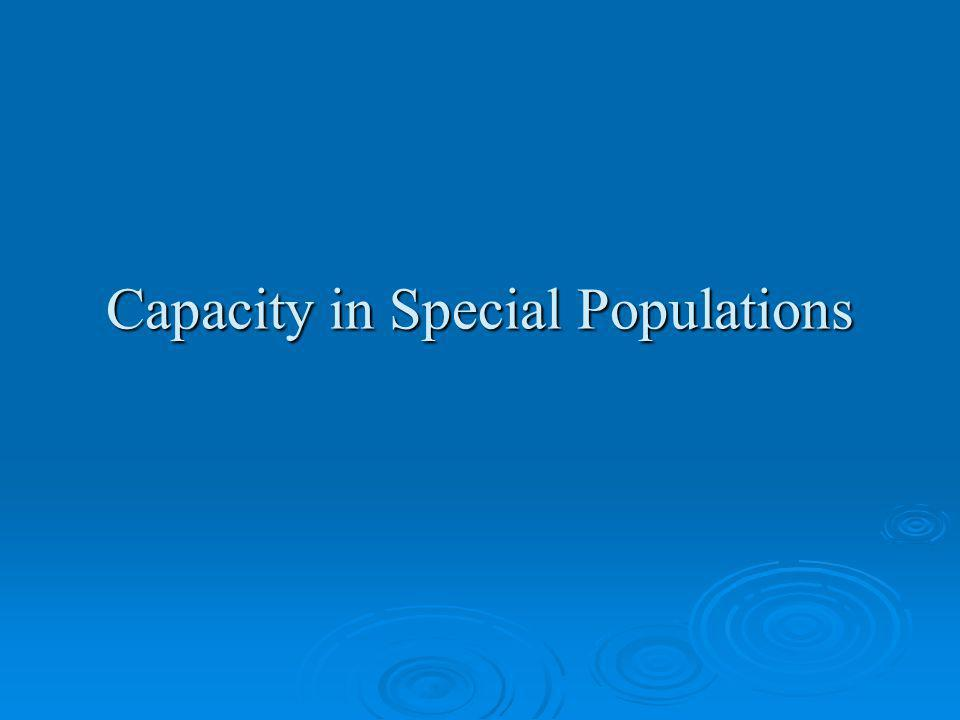 Capacity in Special Populations