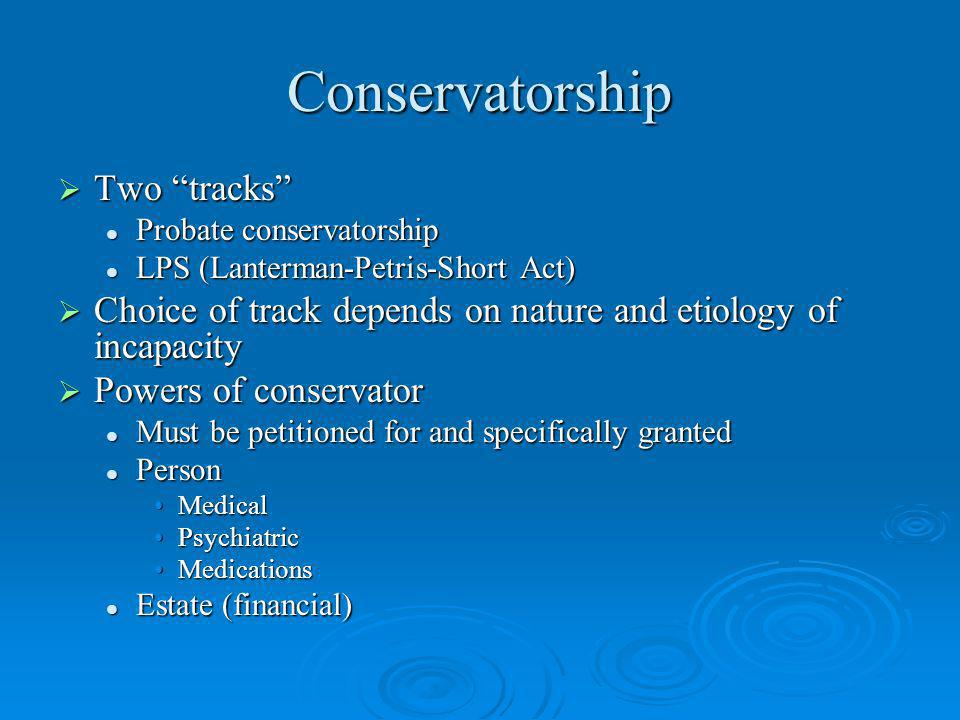Conservatorship Two tracks