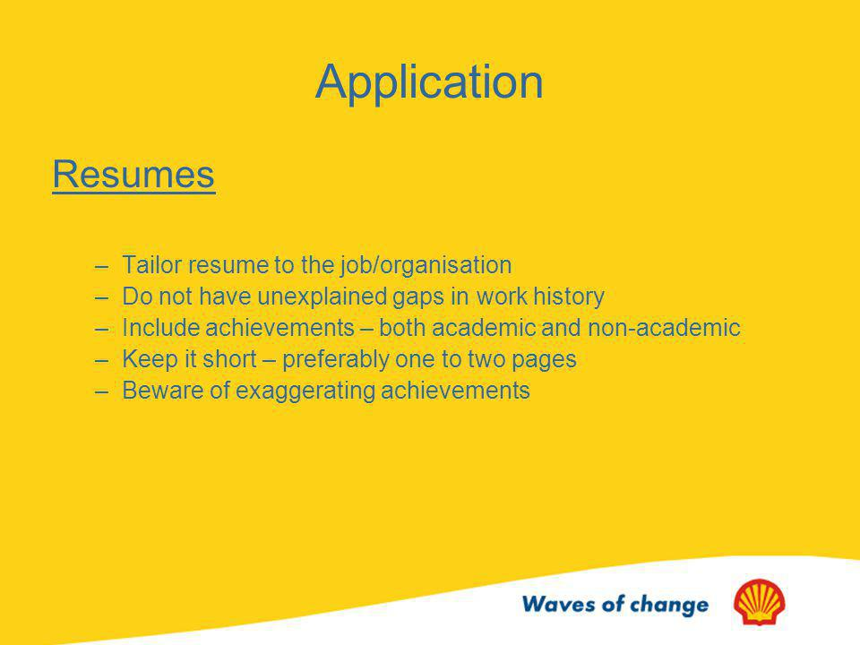Application Resumes Tailor resume to the job/organisation