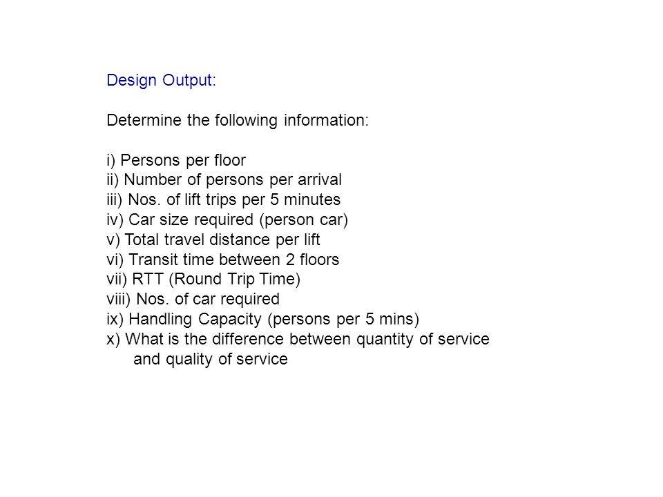 Design Output: Determine the following information: i) Persons per floor. ii) Number of persons per arrival.