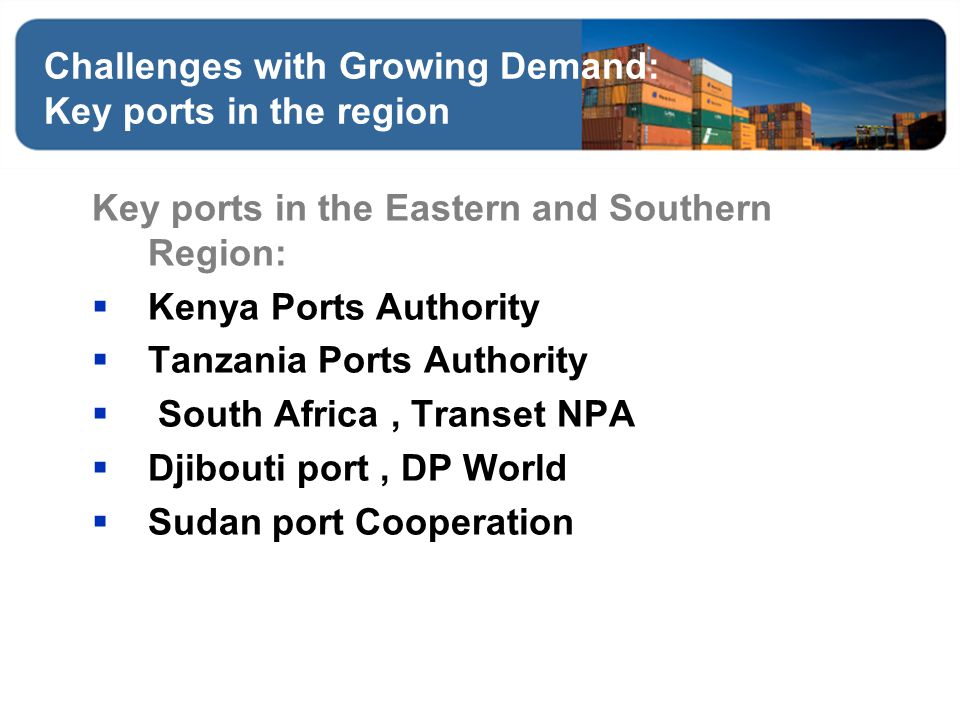 Challenges with Growing Demand: Key ports in the region