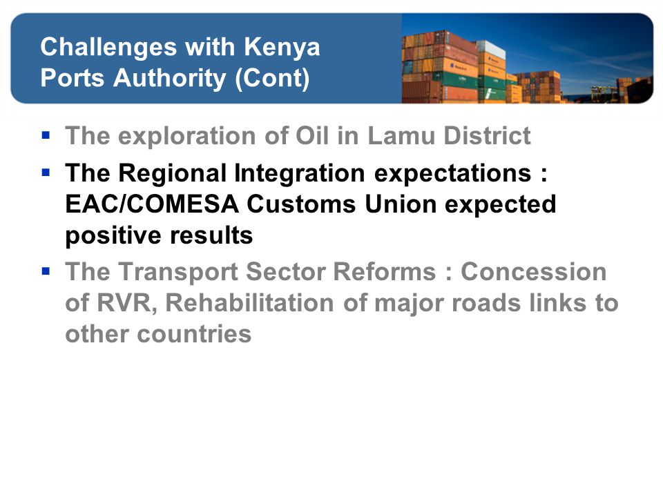 Challenges with Kenya Ports Authority (Cont)