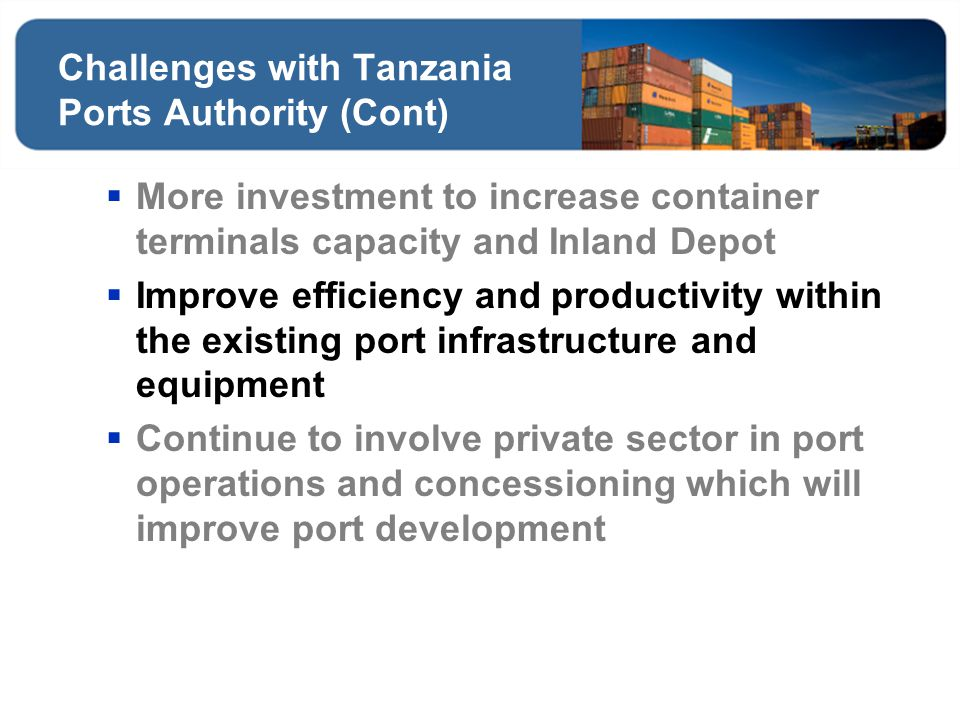 Challenges with Tanzania Ports Authority (Cont)