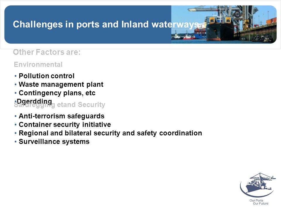 Challenges in ports and Inland waterways