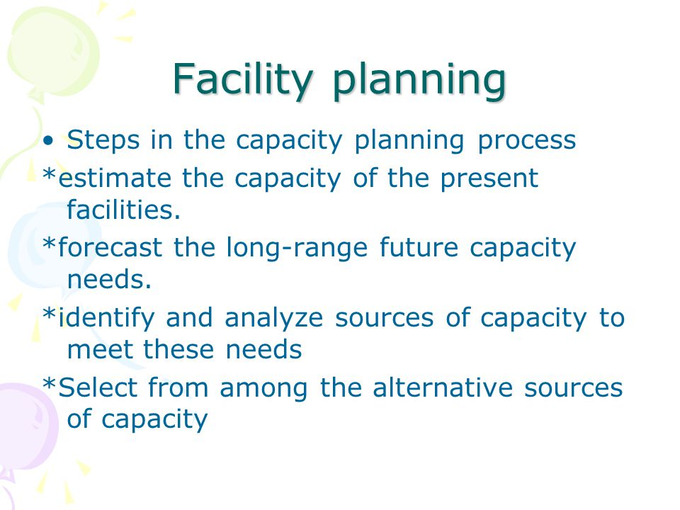 Facility planning Steps in the capacity planning process