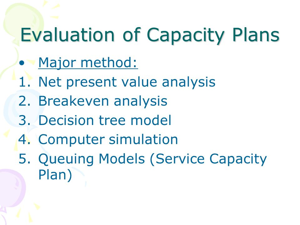 Evaluation of Capacity Plans