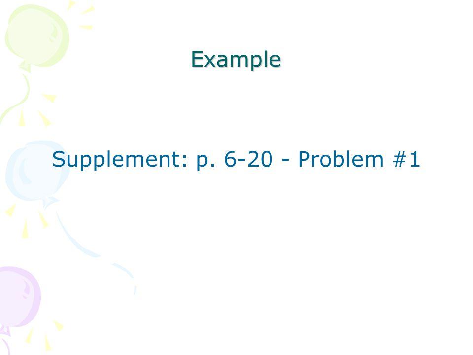 Supplement: p. 6-20 - Problem #1