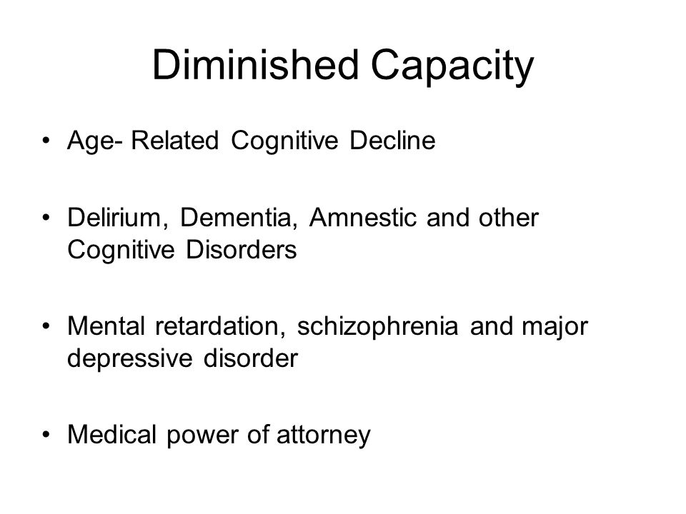 Diminished Capacity Age- Related Cognitive Decline