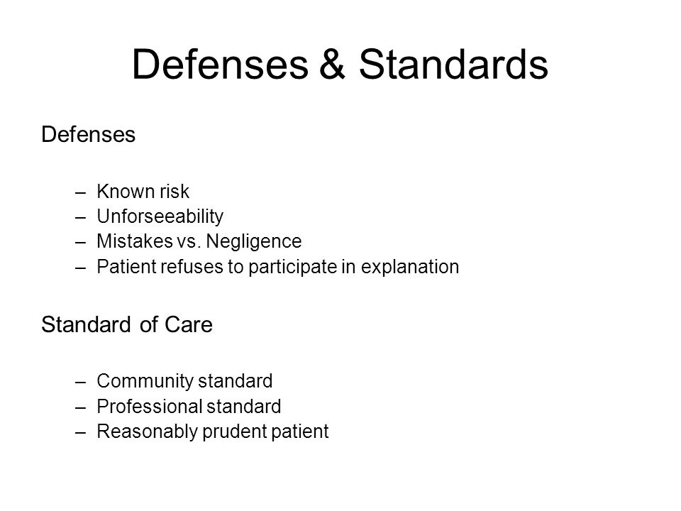 Defenses & Standards Defenses Standard of Care Known risk