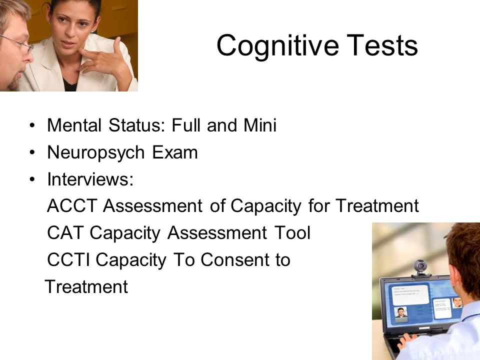 Cognitive Tests Mental Status: Full and Mini Neuropsych Exam