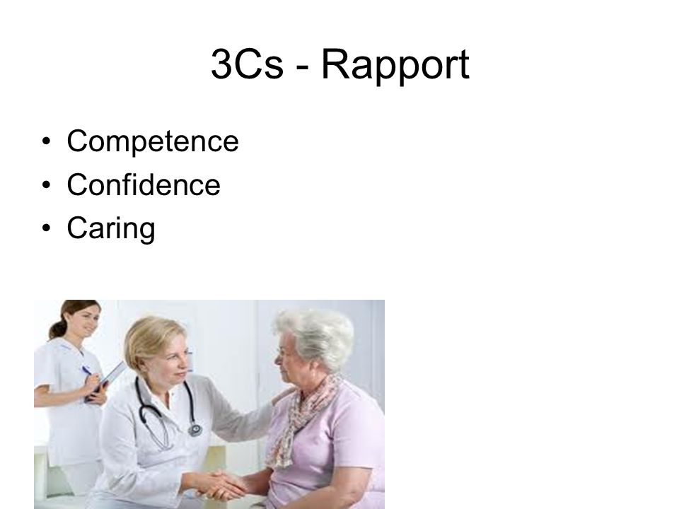 3Cs - Rapport Competence Confidence Caring