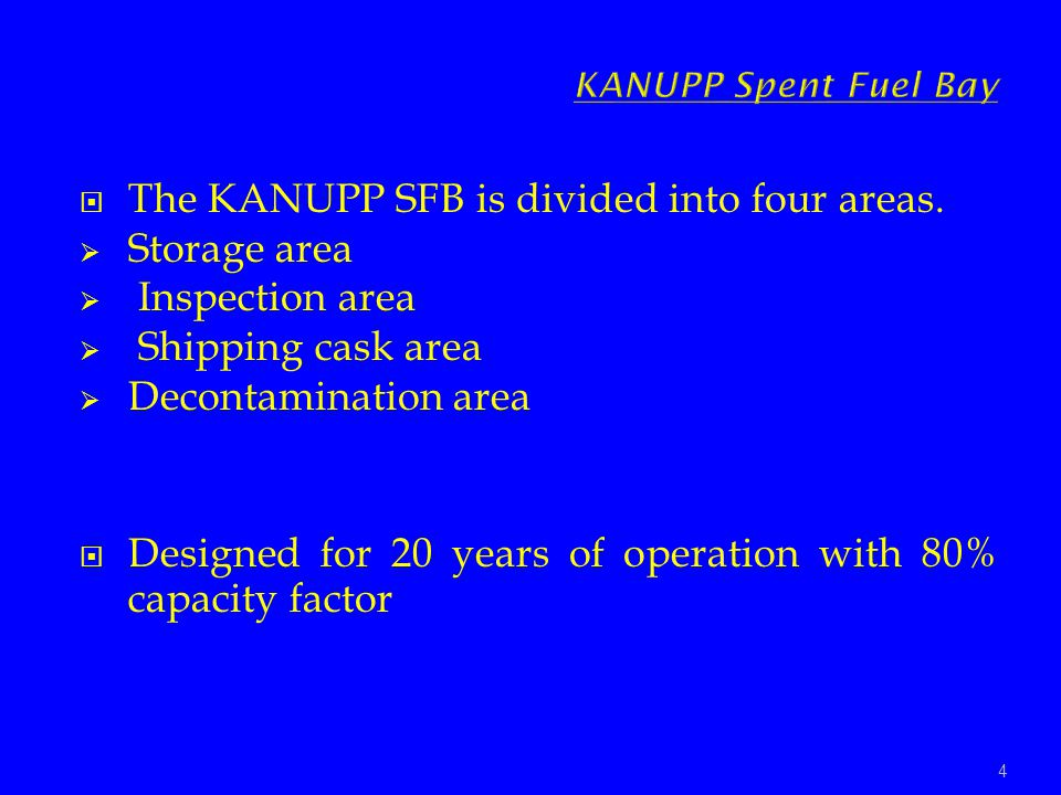 The KANUPP SFB is divided into four areas. Storage area