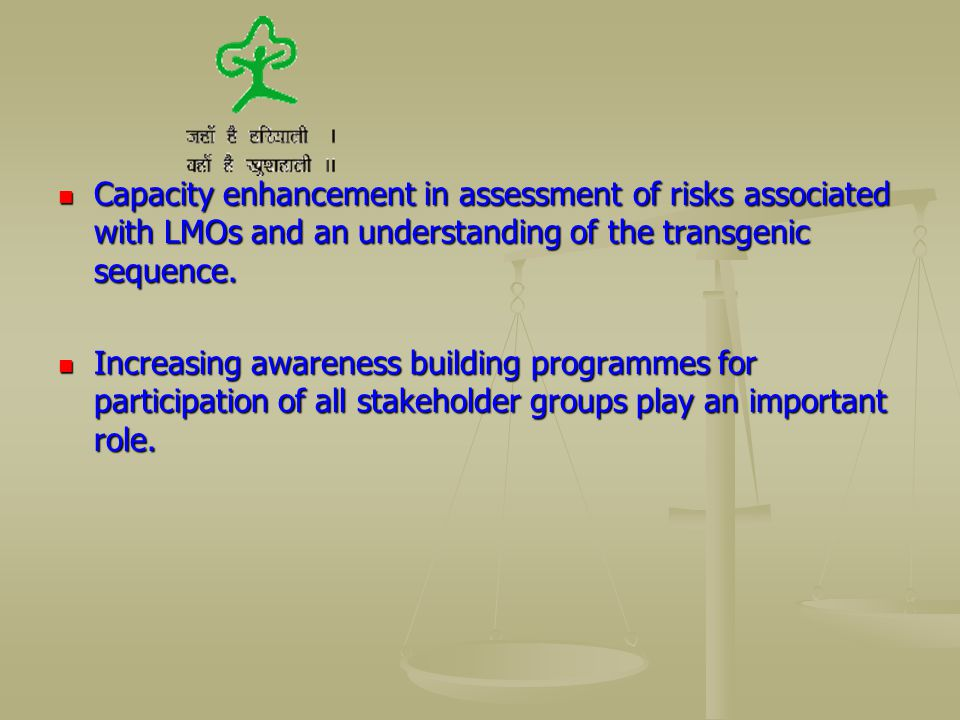 Capacity enhancement in assessment of risks associated with LMOs and an understanding of the transgenic sequence.
