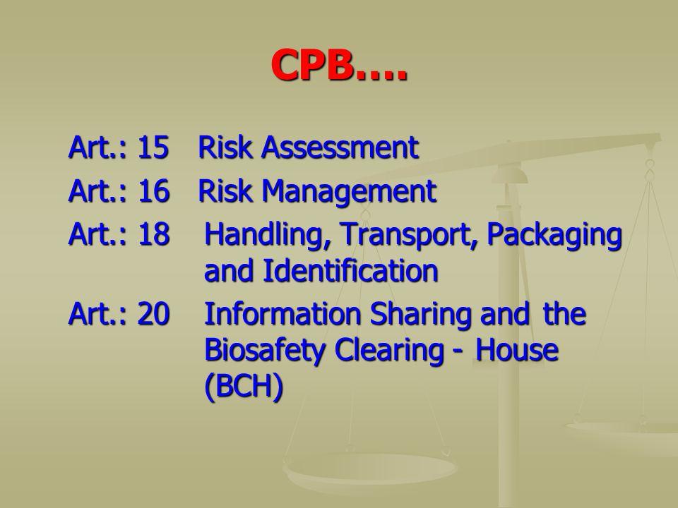 CPB…. Art.: 15 Risk Assessment Art.: 16 Risk Management