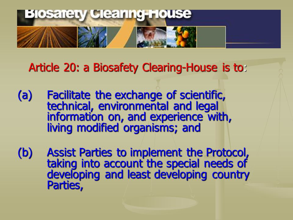 Article 20: a Biosafety Clearing-House is to: