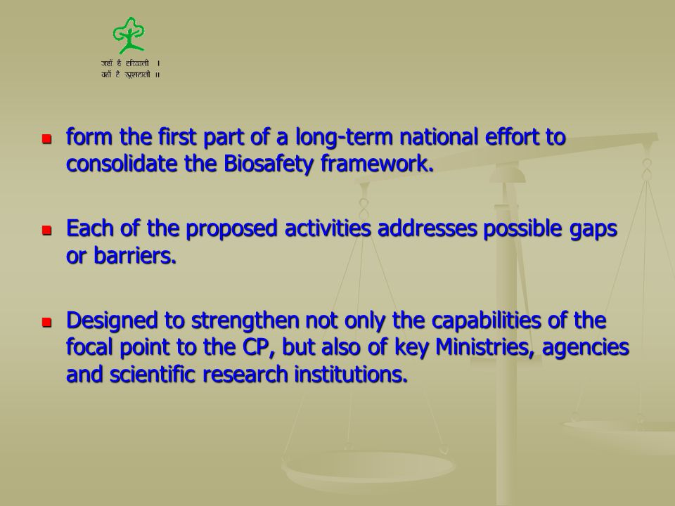 form the first part of a long-term national effort to consolidate the Biosafety framework.