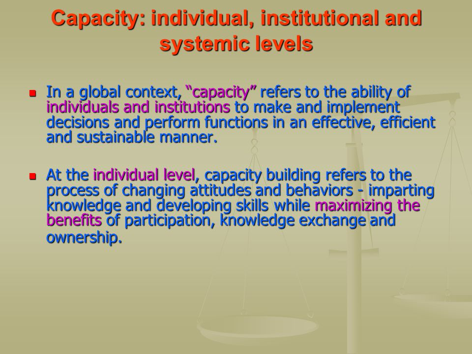 Capacity: individual, institutional and systemic levels