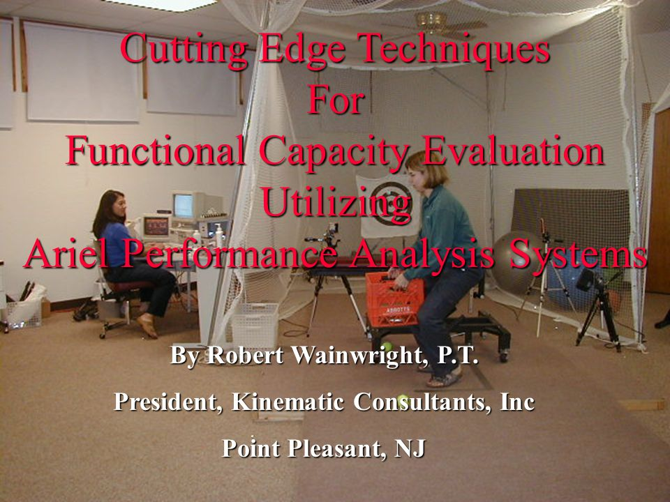 By Robert Wainwright, P.T. President, Kinematic Consultants, Inc
